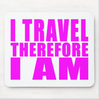 Girls Traveling : I Travel Therefore I Am Mouse Pad