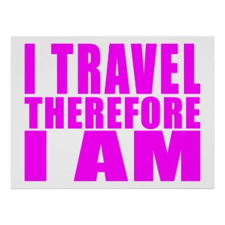 Girls Traveling I Travel Therefore I Am Poster