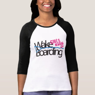 Girls wanna go wakeboarding T-Shirt
