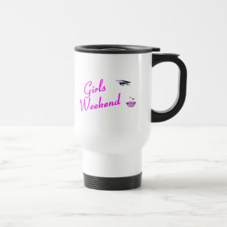Girls Weekend (Face) 15 Oz Stainless Steel Travel Mug