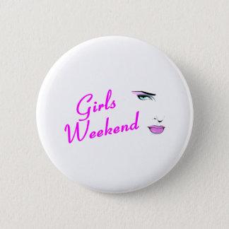 Girls Weekend (Face) Pinback Button