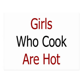 Girls Who Cook Are Hot Post Cards