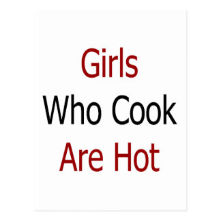 Girls Who Cook Are Hot Post Card