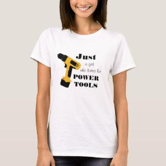 Girls Who Love Power Tools T-Shirt