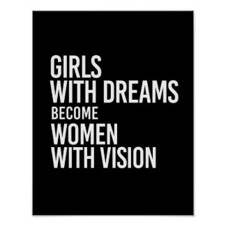 Girls with dreams become women with vision - - whi poster