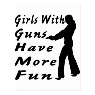 Girls With Guns Have More Fun Postcard