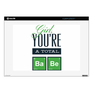 """girls you are a total babe, cute funny geek design 15"""" laptop skin"""