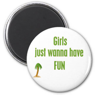 GirlsJustWannaHaveFUN Line Magnet