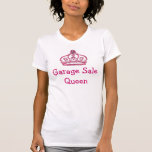 Girly Garage Sale Queen T Shirts