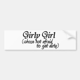 Girly Girl-get dirty Bumper Sticker