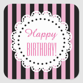 Girly Happy Birthday PINK and BLACK Stripes B7 Square Stickers