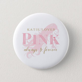 Girly Love Pink Forever Woman Silhouette and Name Pinback Button
