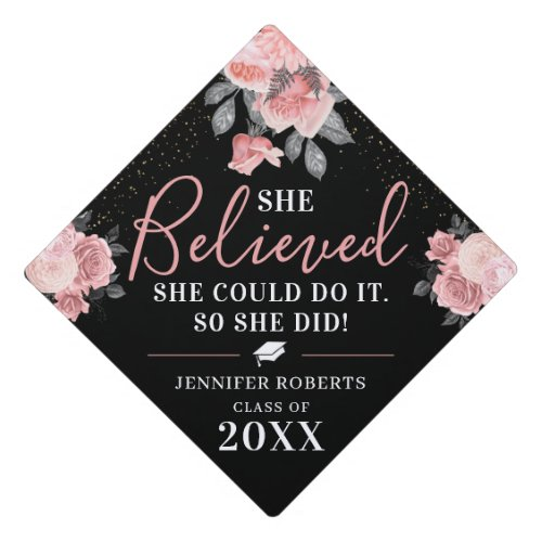 Girly Pink Floral She Believed She Could Graduate Graduation Cap Topper