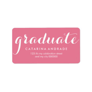 Girly Pink Graduation Modern Calligraphy Graduate Address Label