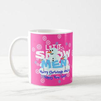 Girly Pink Let It Snow Men Snowmen Tacky Christmas Coffee Mug
