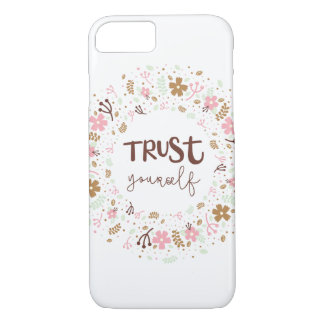Girly Uplifting Quote – Trust Yourself iPhone 8/7 Case