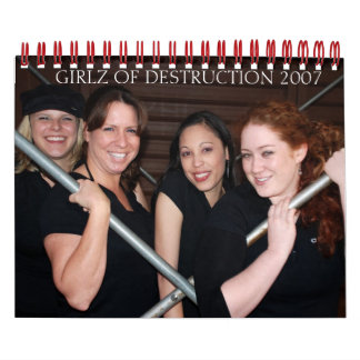 GIRLZ OF DESTRUCTION 2007 calendar