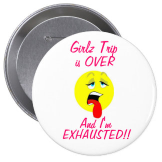 Girlz Trip is Over Button