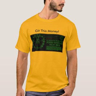 ¡Git este dinero! Playera