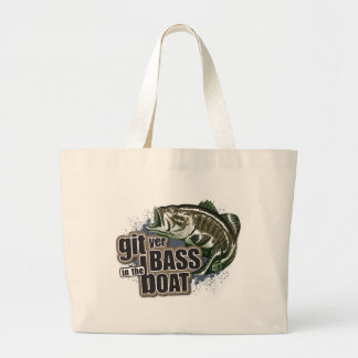 Git Yer Bass in the Boat! Tote Bag