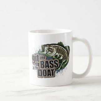Git Yer Bass in the Boat! Coffee Mug