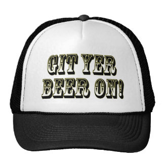 Git Yer Beer On! Trucker Hat