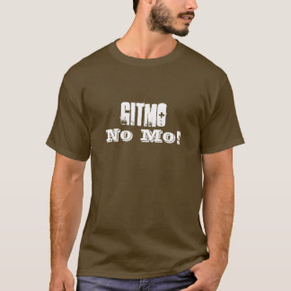 Gitmo, No Mo! T-Shirt