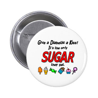 Give a Diabetic a Kiss 2 Inch Round Button