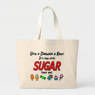 Give a Diabetic a Kiss Large Tote Bag
