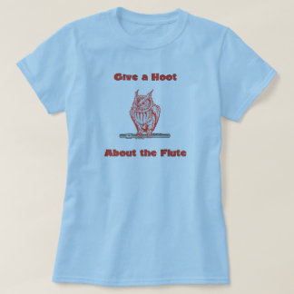 Give a hoot about the flute (#3) T-Shirt