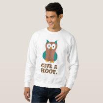 Give a HOOT Cartoon Owl Bird Eyes Owls Sweatshirt