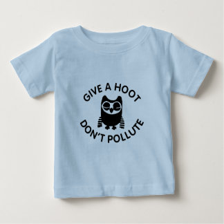 Give a hoot don't pollute baby T-Shirt