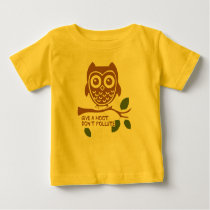 Give A Hoot - Don't Pollute Baby T-Shirt
