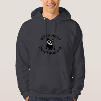 Give a hoot don't pollute hoodie