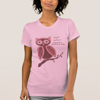 Give A Hoot Don't Pollute T-Shirt