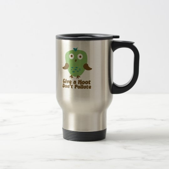 Give a hoot don't pollute travel mug