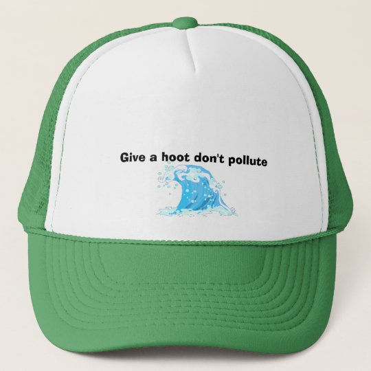 Give a hoot don't pollute trucker hat