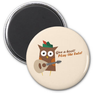 Give a hoot! Play the lute 2 Inch Round Magnet