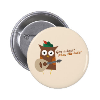 Give a hoot! Play the lute Button
