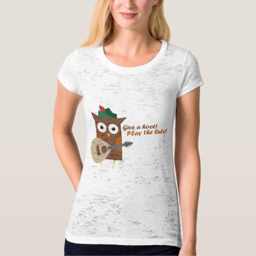 Give a Hoot Play the Lute T-Shirt