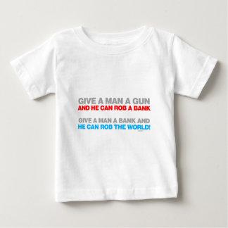 Give A Man A Gun, Rob A Bank - Funny political Baby T-Shirt