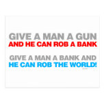 Give A Man A Gun, Rob A Bank - Funny political Postcard