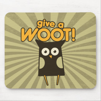 Give a Woot Hoot Owl Mouse Pad
