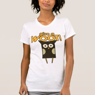Give a Woot Hoot Owl T-Shirt