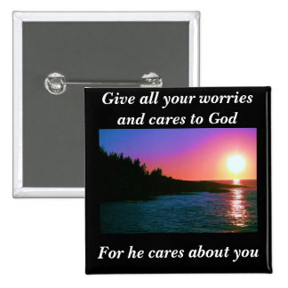 Give all your worries and cares to God 2 Inch Square Button