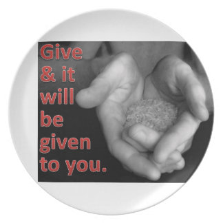 Give, and it will be given to you. A good measure, Melamine Plate