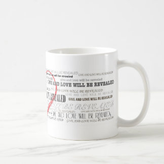 Give and Love will be Revealed Coffee Mug