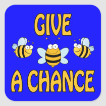 Give Bees A Chance Square Sticker