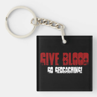 Give Blood, Go Geocaching Keychain
