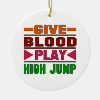 Give Blood Play High Jump. Ceramic Ornament